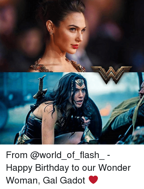 From Happy Birthday To Our Wonder Woman Gal Gadot Birthday