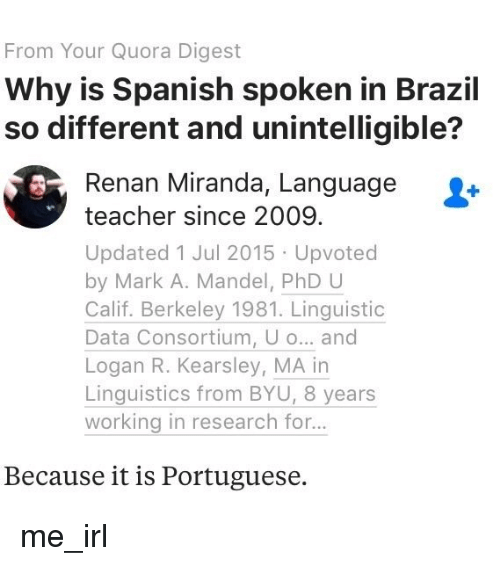 From Your Quora Digest Why Is Spanish Spoken in Brazil So Different