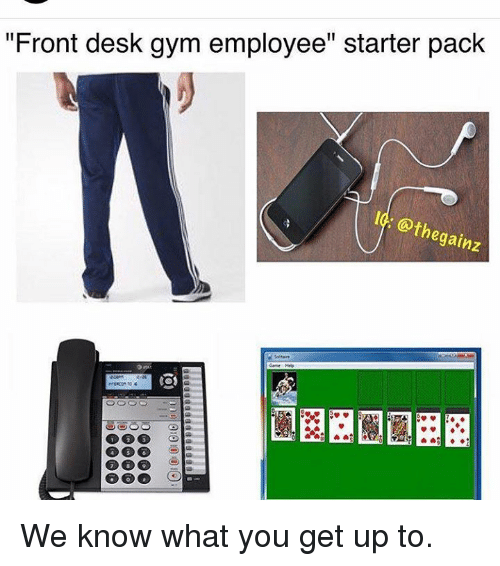 "Starter, Gyms, and  Pack: ""Front desk gym employee"" starter pack  @the  egainz We know what you get up to."