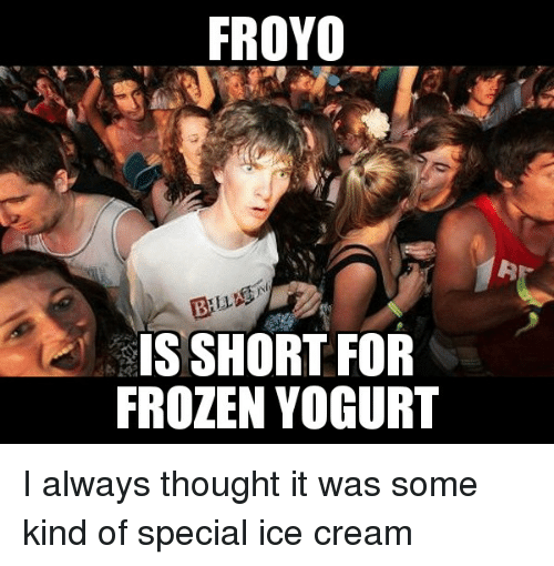 25 Best Memes About Froyo Froyo Memes