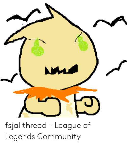 Community, League of Legends, and League: fsjal thread - League of Legends Community