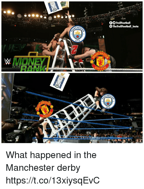 Memes, Money, and United: fTrollFootball  TheTrollFootball Insta  CHES  18  94  CITY  AWT  CHES  MONEY  RANK  IN  TH  UNITED  CHES  CITY  UN What happened in the Manchester derby https://t.co/13xiysqEvC