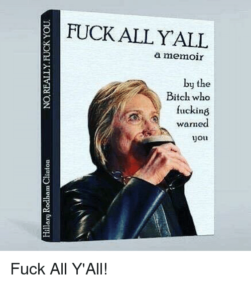 Fuck all y all you