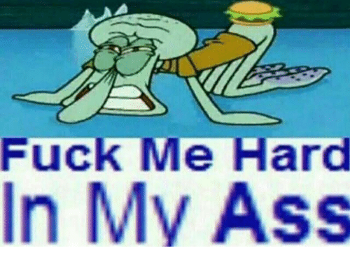 Ass Fucking And Memes Fuck Me Hard In My Ass