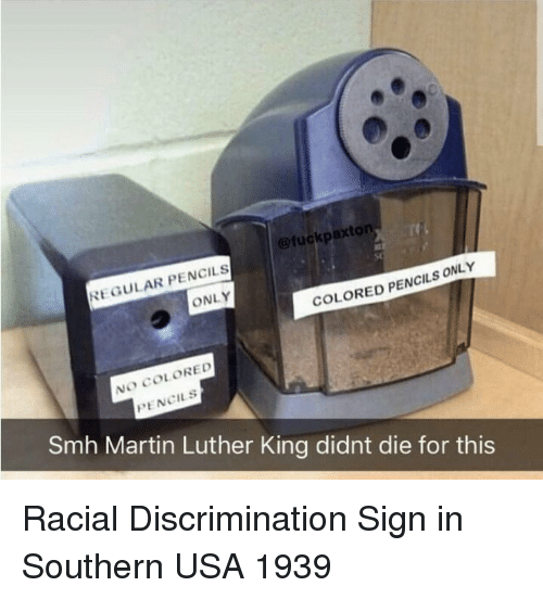 Martin, Smh, and Martin Luther: @fuckpaxton  REGULAR PENCILS  ONLY  COLORED PENCILS ONLY  NO COLORED  PENCILS  Smh Martin Luther King didnt die for this Racial Discrimination Sign in Southern USA 1939