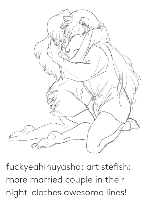 Clothes, Target, and Tumblr: fuckyeahinuyasha: artistefish:  more married couple in their night-clothes  awesome lines!