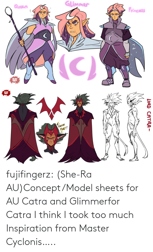 Too Much, Tumblr, and Blog: fujifingerz:  (She-Ra AU)Concept/Model sheets for AU Catra and Glimmerfor Catra I think I took too much Inspiration from Master Cyclonis…..