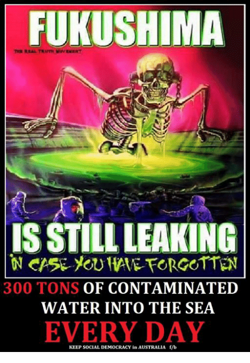FUKUSHIMA TER REAL TRUTH MOVEMENT IS STILL LEAKING CPSE-YOU HATE