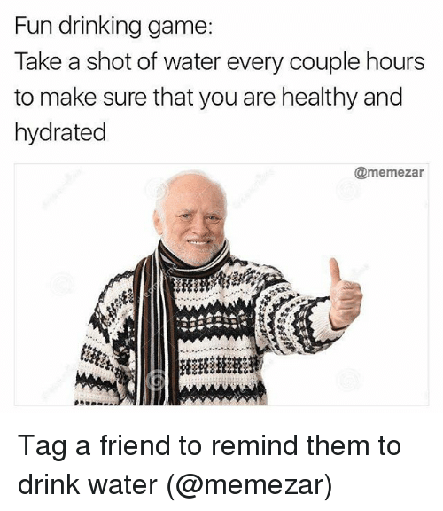 Funny Memes About Drinking Water : Best memes about drinking game