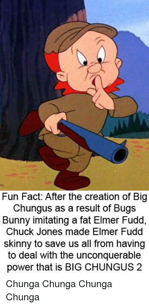 Fun Fact After The Creation Of Big Chungus As A Result Of Bugs Bunny