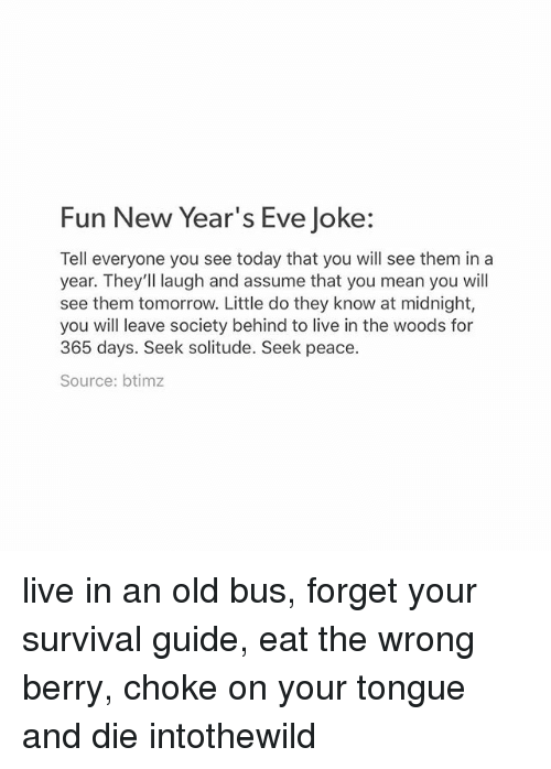fun new year s eve joke tell everyone you see today that you will