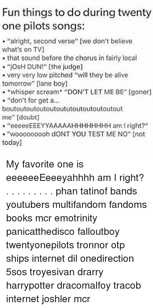 Fun Things to Do During Twenty One Pilots Songs Alright