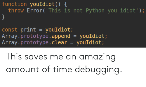 Function youIdiot Throw Error'This Is Not Python You Idiot