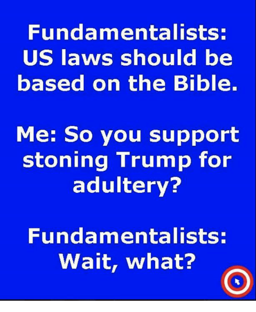 Fundamentalists US Laws Should Be Based on the Bible Me So