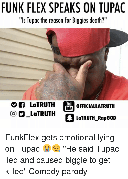 """Flexing, Memes, and Death: FUNK FLEX SPEAKS ON TUPAC  """"Is Tupac the reason for Biggies death?""""  You  LaTRUTH  OFFICIALLATRUTH  Tube  LaTRUTH  La RapGoro  LaTRUTH FunkFlex gets emotional lying on Tupac 😭😪 """"He said Tupac lied and caused biggie to get killed"""" Comedy parody"""