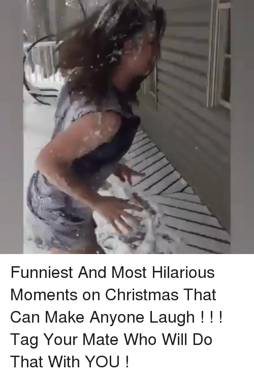 Christmas, Memes, and Hilarious: Funniest And Most Hilarious Moments on Christmas That Can Make Anyone Laugh ! ! !  Tag Your Mate Who Will Do That With YOU !