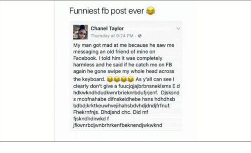 90a9917642 Funniest Fb Post Ever Chanel Taylor Thursday at 924 PM My Man Got ...