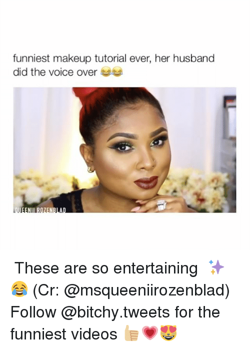 The Voice, Girl Memes, and Entertainment: funniest makeup tutorial ever, her husband  did the voice over  ROZEN ⠀ These are so entertaining ✨😂 (Cr: @msqueeniirozenblad) Follow @bitchy.tweets for the funniest videos 👍🏼💗😻