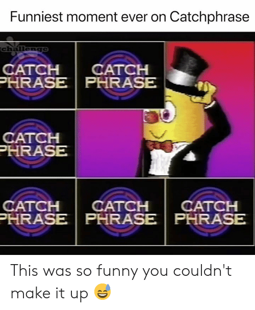 Funny, Make, and Moment: Funniest moment ever on Catchphrase  challenc  CATCH CATCH  HRASE PHRASE  CATCH  HRASE  CATCH CATCH CATCH  PHRASE  PHRASE PHRASE This was so funny you couldn't make it up 😅