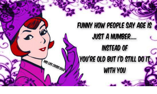 funnn how people say age is just a number instead of c mith you