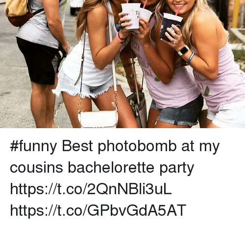 Funny Memes And Party Best Photobomb At My Cousins Bachelorette