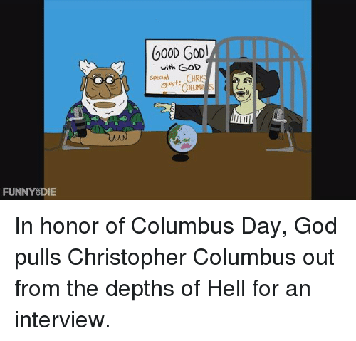 funny die 600d gool with god special guest chri colume 4739450 ✅ 25 best memes about christopher columbus christopher