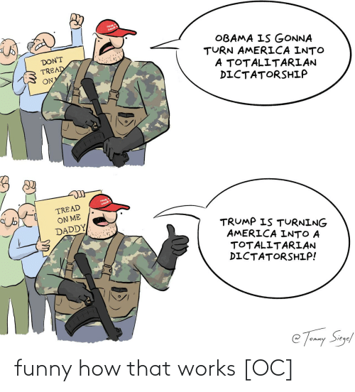 Funny, How, and Works: funny how that works [OC]