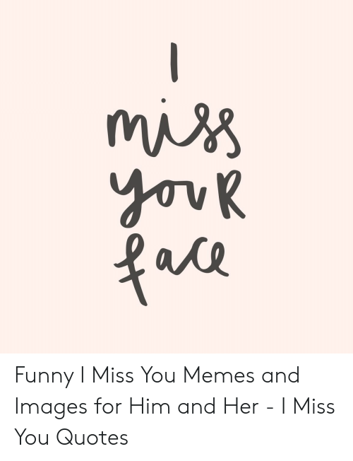 Funny I Miss You Quotes For Him Quotes Mystiekevrouwen