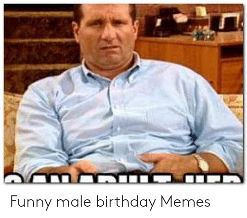 Funny Male Birthday Memes | Birthday Meme on ME.ME