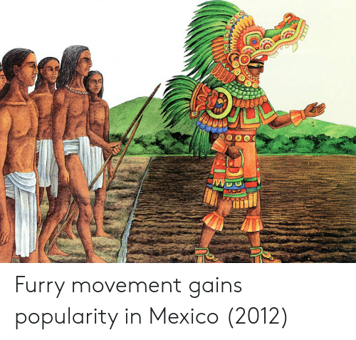 Mexico, Furry, and Gains: Furry movement gains popularity in Mexico (2012)