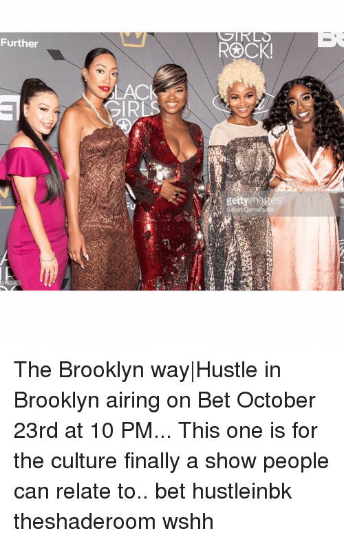 Memes, Wshh, and Brooklyn: Further  LACK  gettyimages The Brooklyn way|Hustle in Brooklyn airing on Bet October 23rd at 10 PM... This one is for the culture finally a show people can relate to.. bet hustleinbk theshaderoom wshh