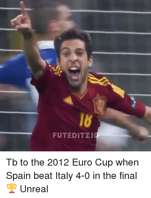 Memes, Euro, and Spain: FUTEDITZI Tb to the 2012 Euro Cup when Spain beat Italy 4-0 in the final 🏆 Unreal