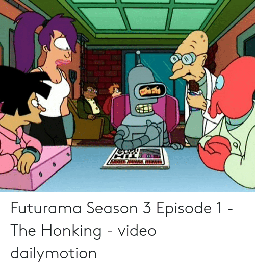 Futurama Season 3 Episode 1 - The Honking - Video