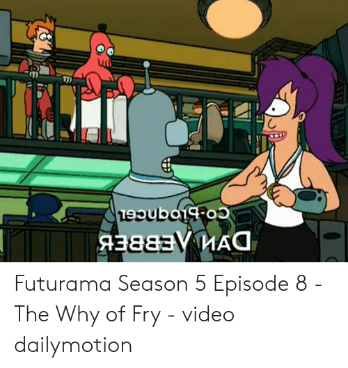 Futurama Season 5 Episode 8 - The Why of Fry - Video