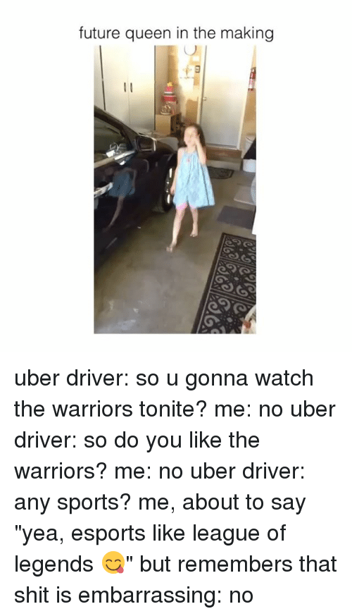"""Future, League of Legends, and Shit: future queen in the making uber driver: so u gonna watch the warriors tonite? me: no uber driver: so do you like the warriors? me: no uber driver: any sports? me, about to say """"yea, esports like league of legends 😋"""" but remembers that shit is embarrassing: no"""