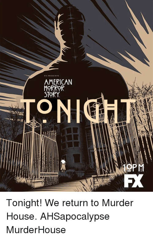 American Horror Story, Memes, and American: FX PRESENTS  AMERICAN  HORROR  STORY  ON Tonight! We return to Murder House. AHSapocalypse MurderHouse