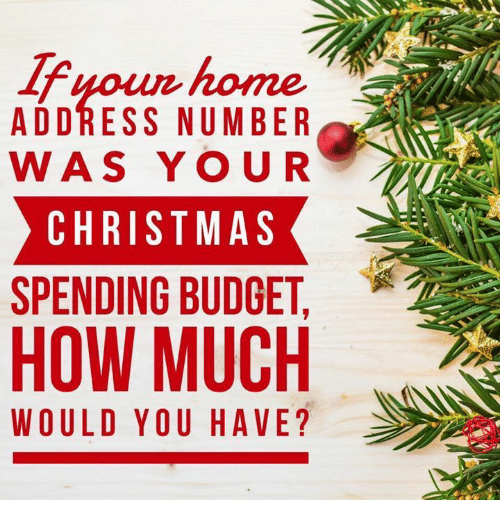Christmas Spending.Fyoun Home Address Number Was Your Christmas Spending Budget