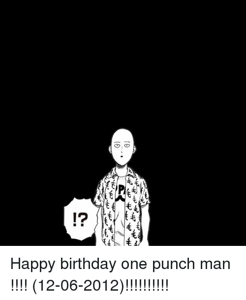 G 6 -Q Happy Birthday One Punch Man !!!! 12-06-2012
