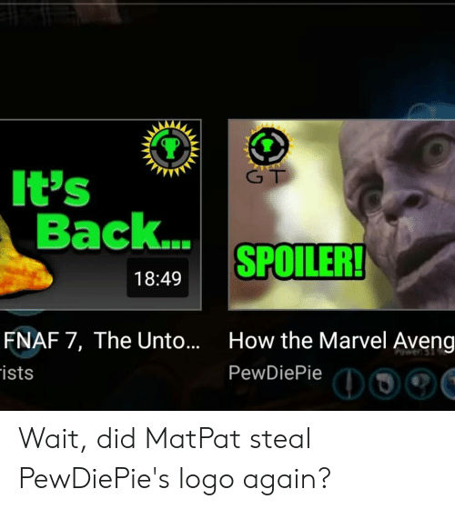 G T It's Back SPOILER! 1849 FNAF 7 the Unto Ists How the Marvel