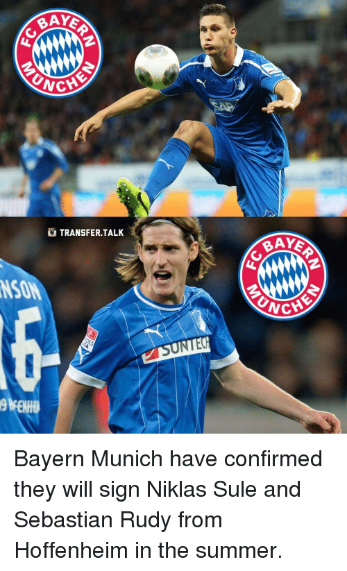 Memes, Bayern, and Bayern Munich: G TRANSFER TALK  BAYS  SRNCH Bayern Munich have confirmed they will sign Niklas Sule and Sebastian Rudy from Hoffenheim in the summer.