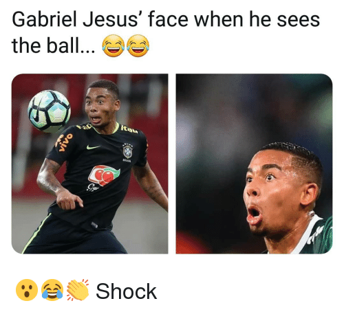 Jesus, Memes, and 🤖: Gabriel Jesus face when he sees  the ball...  Ita  BRASI. 😮😂👏 Shock