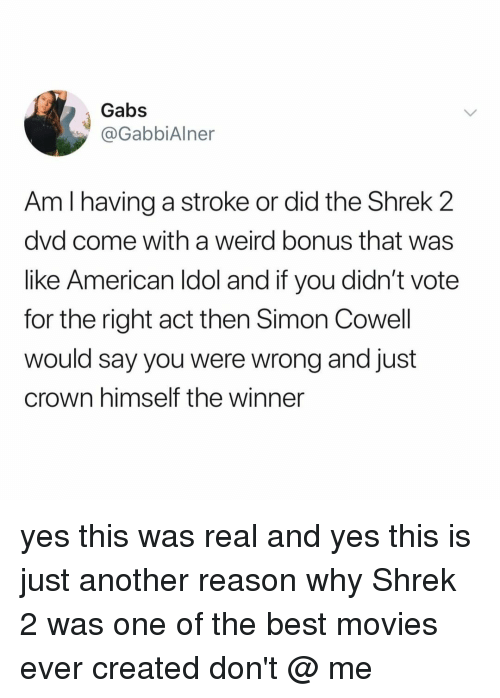 Gabs Am I Having A Stroke Or Did The Shrek 2 Dvd Come With A Weird Bonus That Was Like American Ldol And If You Didn T Vote For The Right Act Then