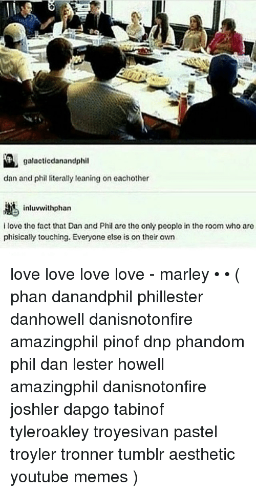 Galacticdanandphil Dan And Phil Literally Leaning On Eachother