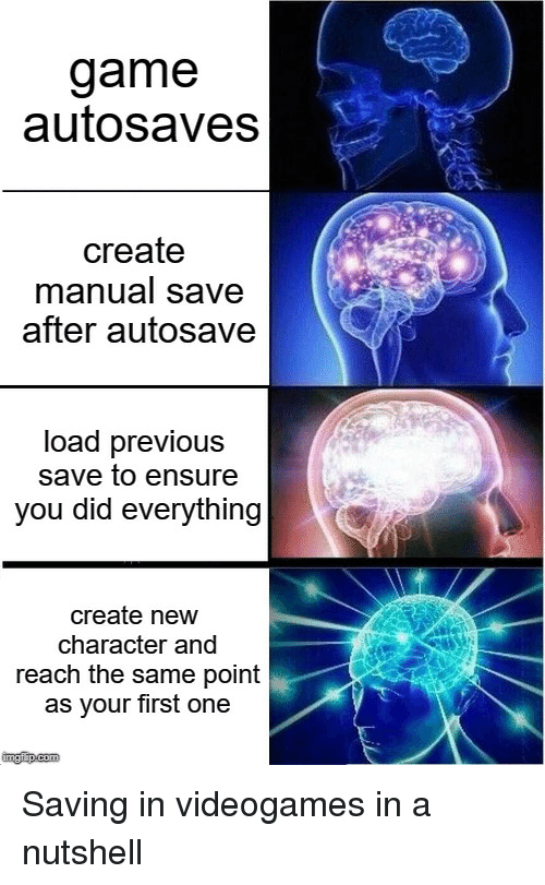 Game Autosaves Create Manual Save After Autosave Load Previous Save