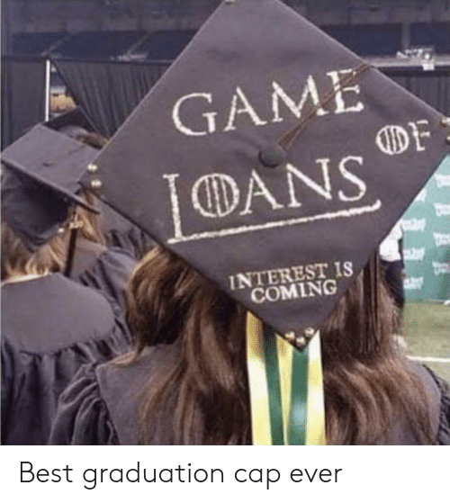 Best, Game, and Cap: GAME  DANS  INTEREST IS  COMING Best graduation cap ever