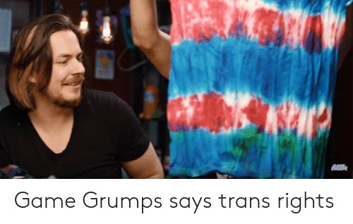 Game Grumps Says Trans Rights Game Meme On Me Me