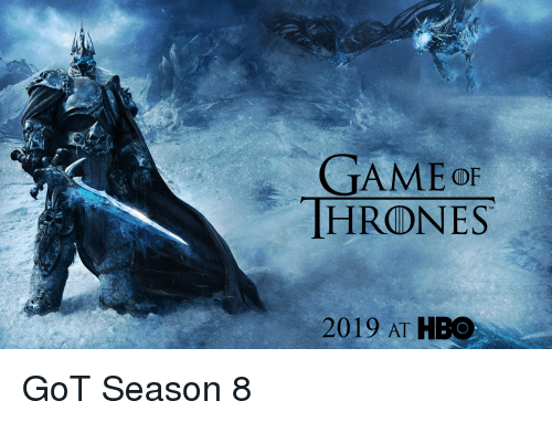 Game Of Thrones 2019 At Hbo Game Of Thrones Meme On Me Me