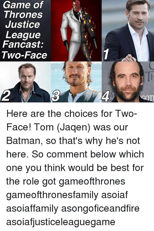 Game Of Thrones Justice League Fancast Two Face Here Are The Choices