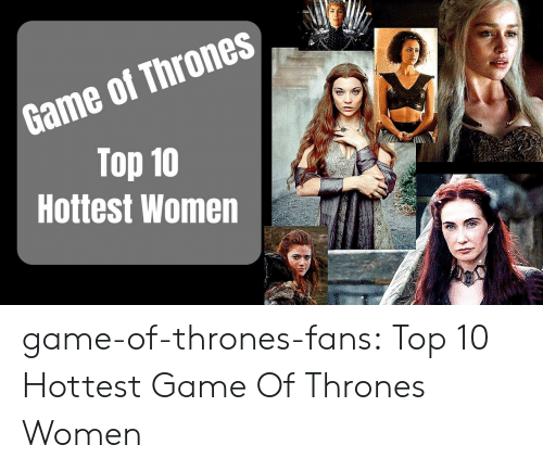 hottest game of thrones women