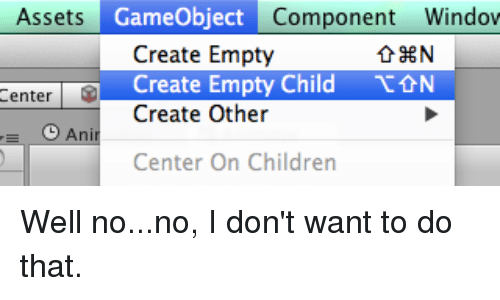 GameObject Component Window Assets Create Empty Center